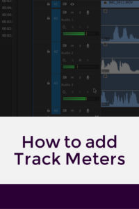 How to add track meters in Premiere Pro